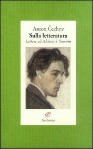 Sulla letteratura. Lettere ad Aleksej S. Suvorin