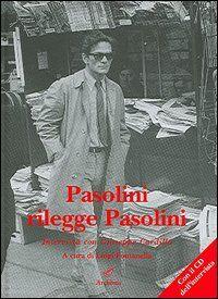 Pasolini rilegge Pasolini. Con CD