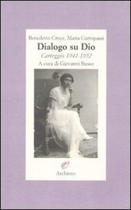 Dialogo su Dio. Carteggio 1941-1952