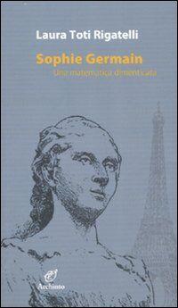 Sophie Germain. Una matematica dimenticata