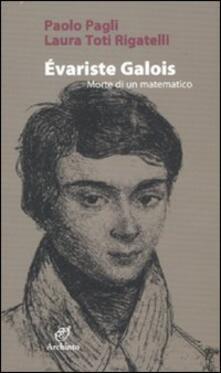 Évariste Galois. Morte di un matematico.pdf
