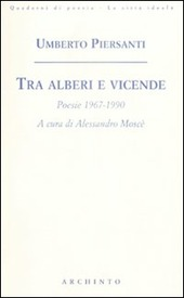 Tra alberi e vicende. Poesie 1967-1990