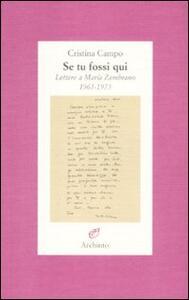 Se tu fossi qui. Lettere a María Zambrano 1961-1975