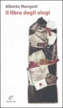 Il libro degli elogi - Alberto Manguel - copertina