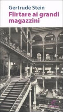 Flirtare ai grandi magazzini - Gertrude Stein - copertina