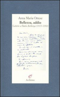 Bellezza, addio. Lettere a Dario Bellezza (1972-1992)