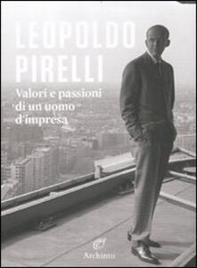 Osteriacasadimare.it Leopoldo Pirelli. Valori e passioni di un uomo d'impresa Image