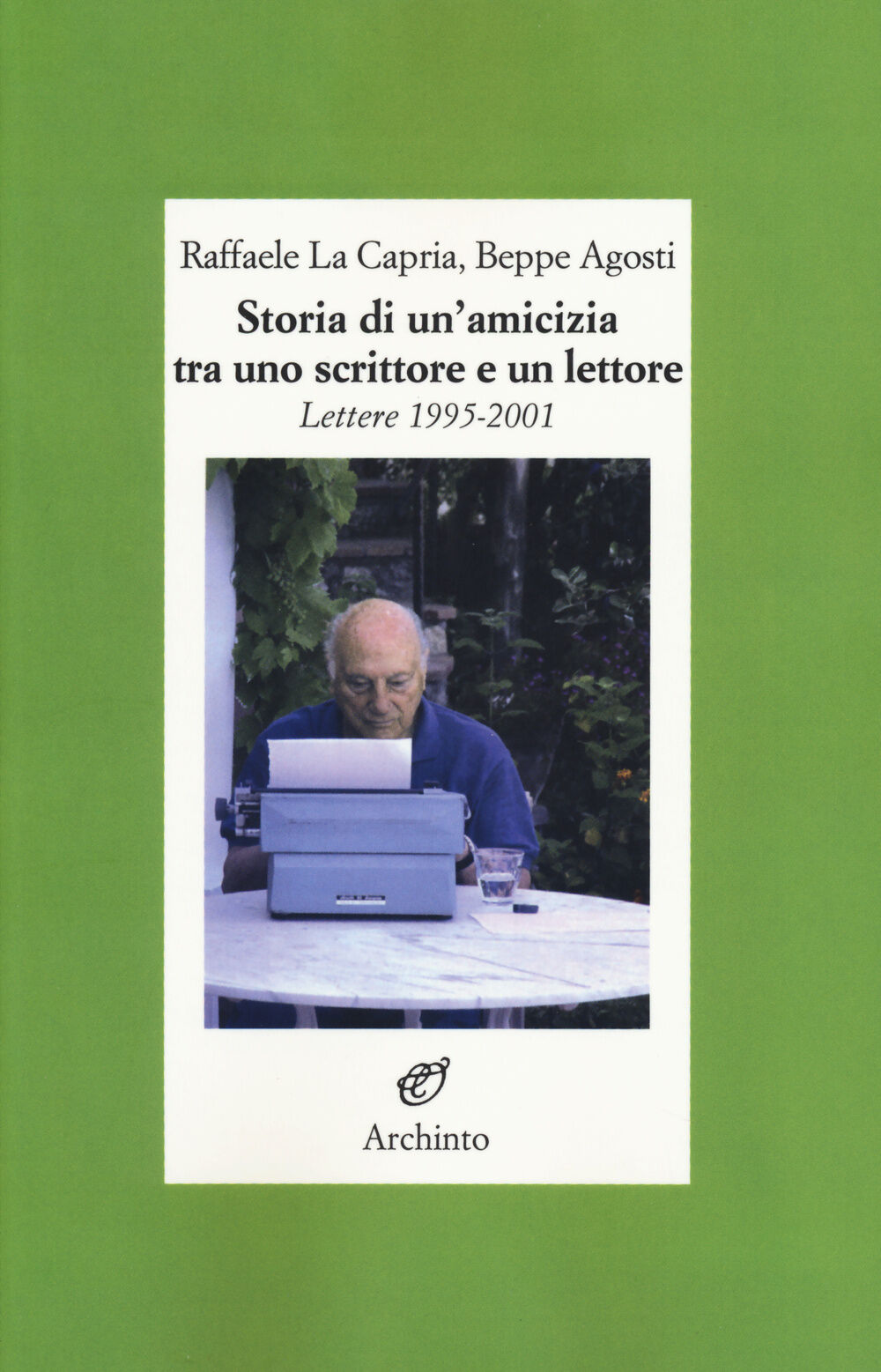 Storia di un'amicizia tra uno scrittore e un lettore. Lettere (1995-2001)