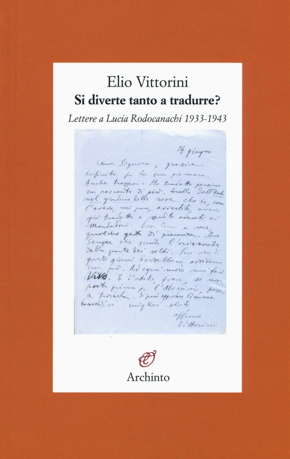 Si diverte tanto a tradurre? Lettere a Lucia Rodocanachi 1933-1943