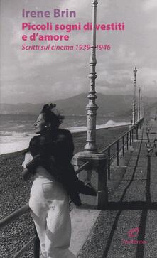 Ascotcamogli.it Piccoli sogni di vestiti e d'amore. Scritti sul cinema 1939-1946 Image