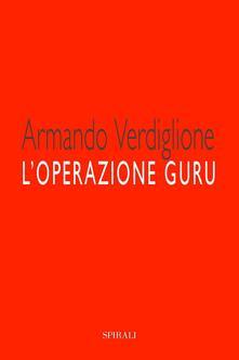 L'operazione guru - Armando Verdiglione - ebook