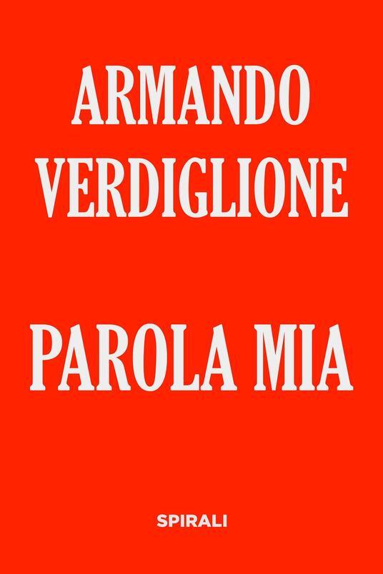 Parola mia - Armando Verdiglione - ebook