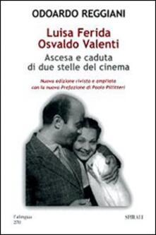 Luisa Ferida, Osvaldo Valenti. Ascesa e caduta di due stelle del cinema. Ediz. illustrata.pdf