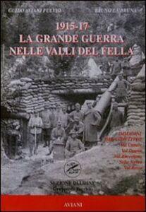 1915-1917 la Grande Guerra nelle valli del Fella