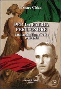 Per la patria per l'onore. Una storia dimenticata (1915-1955)