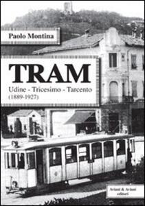 Tram. Udine-Tricesimo-Tracento (1889-1927)