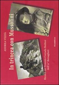 In trincea con Mussolini. Ricordi del tenente Corrado Baldesi dell'11º bersaglieri