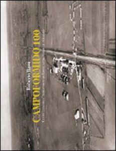 Campoformido 100. Cento anni dell'aeroporto di Udine attraverso le immagini