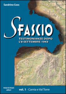Sfascio. Testimonianze dopo l'8 settembre 1943. Vol. 1: Carnia e Val Torre.