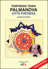 Palmanova citta fortezza. Ediz. italiana e inglese