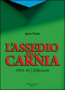 L' assedio della Carnia. 1943-45. Riflessioni