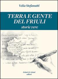 Terra e gente del Friuli. S...