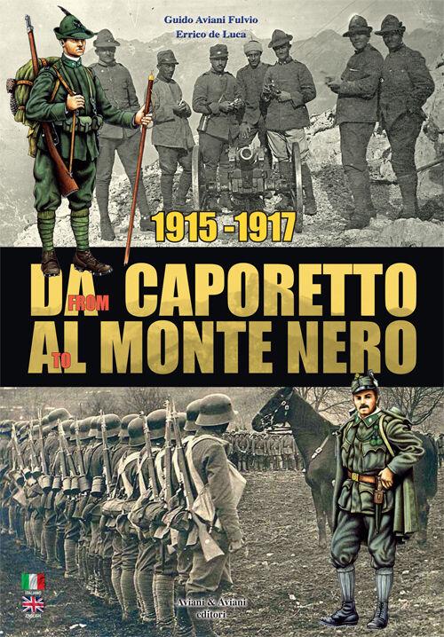 1915-1917. Da Caporetto al Monte Nero. La grande guerra nel settore del Monte Nero. Ediz. italiana e inglese