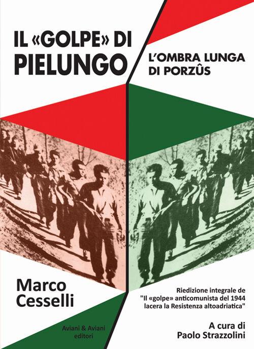 Il «golpe» di Pielungo. L'ombra lunga di Purzûs