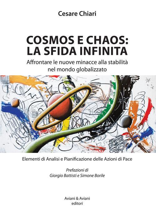 Cosmos e chaos: la sfida infinita. Affrontare le nuove minacce alla stabilità nel mondo globalizzato