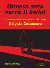 Copertina  Questa sera verrà il bello! : la decimazione di Santa Maria la Longa : Brigata Catanzaro