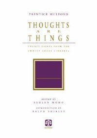 Thoughts are things. Twenty essays from the «White Cross Library» - Mulford Prentice - wuz.it