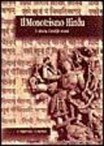 Il monoteismo hindu. La storia, i testi, le scuole