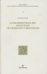 La drammaturgia del Novecento. Tra romanzo e montaggio