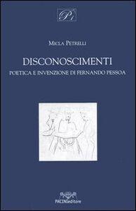 Disconoscimenti. Poetica e invenzione di Fernando Pessoa