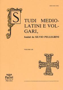 Studi mediolatini e volgari (2015). Ediz. italiana e spagnola. Vol. 61