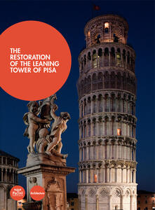 The restoration of the leaning Tower of Pisa
