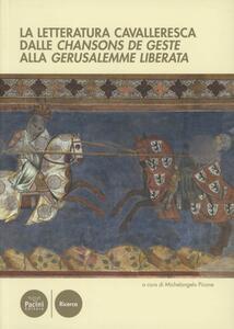 letteratura cavalleresca dalle «Chansons de geste» alla «Gerusalemme Liberata»