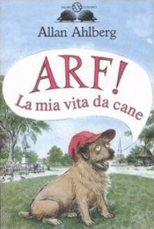 Arf! La mia vita da cane.pdf