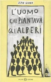 [fonte: https://www.ibs.it/uomo-che-piantava-alberi-libro-jean-giono/e/9788877824790]