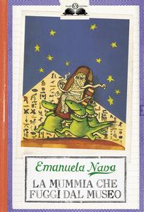 Libro La mummia che fuggì dal museo Emanuela Nava