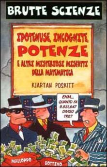 Ipotenuse, incognite, potenze e altri misteriosi misfatti della matematica.pdf