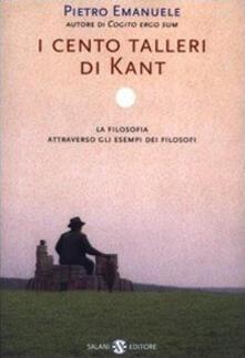 Ristorantezintonio.it I cento talleri di Kant. La filosofia attraverso gli esempi dei filosofi Image