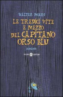 Radiospeed.it Le tredici vite e mezzo del Capitano Orso Blu Image