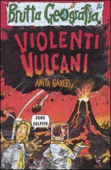 Laboratorioprovematerialilct.it Violenti vulcani. Ediz. illustrata Image