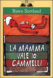 La mamma vale 10 cammelli