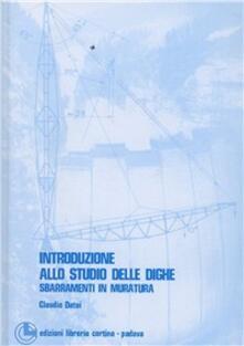 Amatigota.it Introduzione allo studio delle dighe. Sbarramenti in muratura Image
