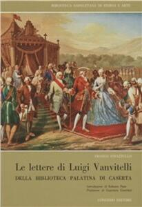 Le lettere di Luigi Vanvitelli della Biblioteca Palatina di Caserta