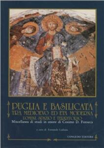 Puglia e Basilicata tra medioevo ed età moderna. Uomini, spazio e territorio. Miscellanea di studi in onore di Cosimo Damiano Fonseca