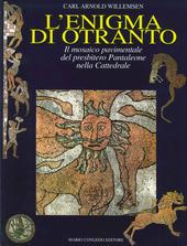 L' enigma di Otranto. Il mosaico pavimentale del Presbitero Pantaleone nella Cattedrale