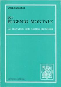 Per Eugenio Montale. Gli interventi della stampa quotidiana